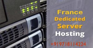 What Are The Benefits of France Dedicated Servers Hosting in Online Market?